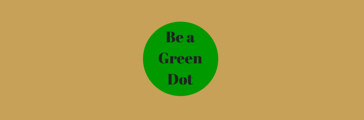 Be a Green Dot
